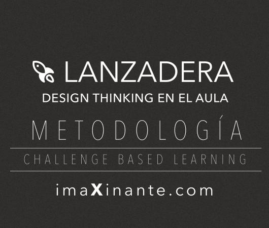 LANZADERA, Design Thinking en el aula. Documento de trabajo del alumno